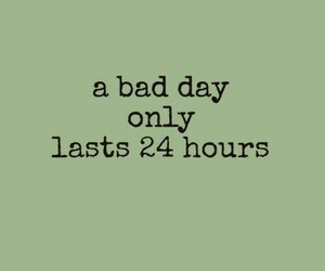 quote, bad day, and day image