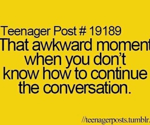 teenager post, conversation, and awkward image