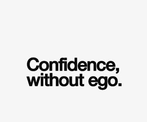 quotes, confidence, and ego image