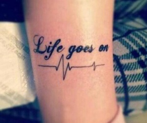 tattoo, life, and life goes on image