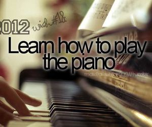 2012, before i die, and piano image