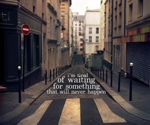 quote, waiting, and tired image