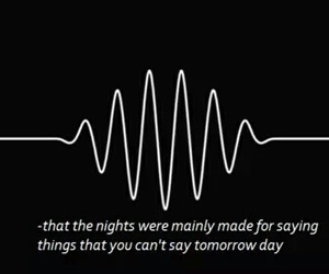 quote, arctic monkeys, and black and white image