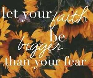 faith, fear, and sunflowers image