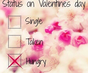 hungry, single, and valentine image