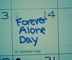 alone, forever alone, and valentine image