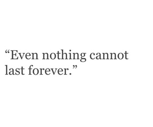 quote, forever, and nothing image