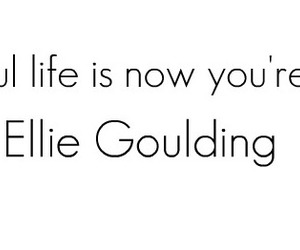 Ellie Goulding, text, and your song image