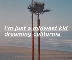 california, dreaming, and Lyrics image