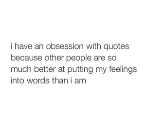 quotes, obsession, and words image