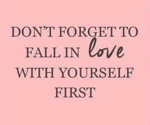 first, yourself, and love image
