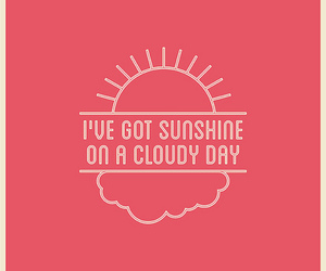 sunshine, music, and quote image