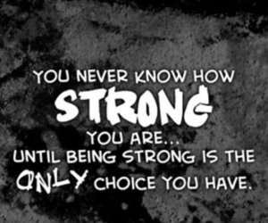strong, quote, and choice image