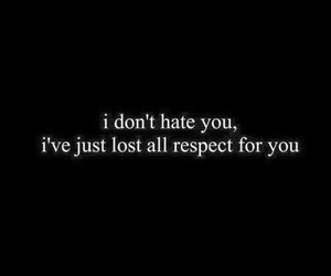 quote, hate, and respect image