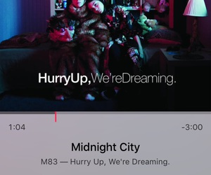 m83, midnight city, and hurry up we're dreaming image