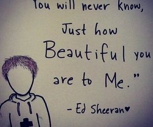ed sheeran, beautiful, and quote image