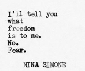 no fear, freedom, and nina simone image