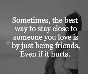 hurts, stay close, and friends image