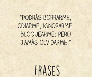 frases, frases de tumblr, and jamás olvidarme image