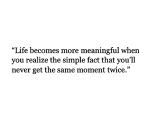 quotes, life, and moment image