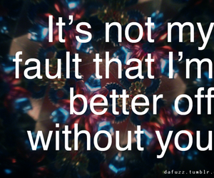 better, fault, and quote image