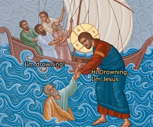 funny, jesus, and drowning image