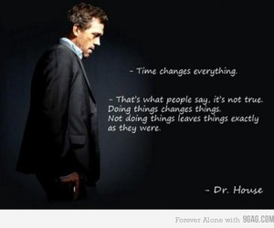 dr house, quote, and change image