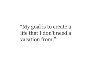 goal, vacation, and life image