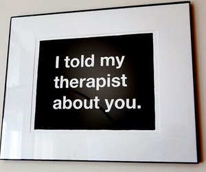 therapist, quotes, and grunge image