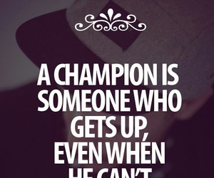 quote, champion, and life image