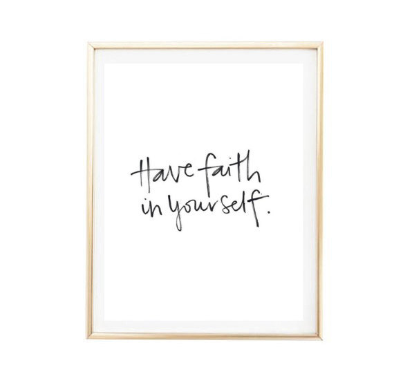 Have Faith In Yourself Room Decor Inspirational Tumblr Quote Typographic Print Dorm Framed Quotes Office