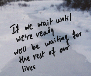 quote, life, and wait image