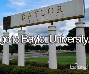 before i die, college, and baylor image