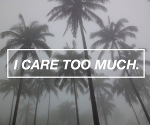 i care too much image