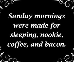 bacon, sleeping, and sunday mornings image