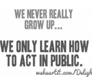 quotes, text, and grow up image