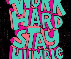 quote, work, and humble image