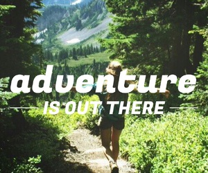 adventure, font, and nature image
