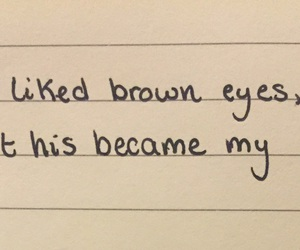 boyfriend, brown eyes, and quote image
