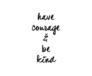 quote, courage, and kind image
