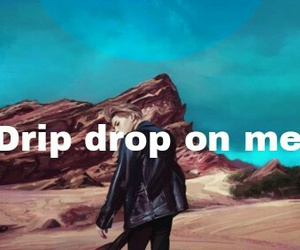 kpop, quote, and drip drop image