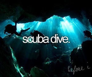 before i die, dive, and scuba diving image