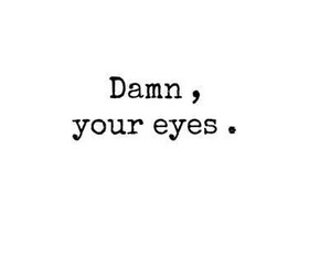 are, eyes, and damn image