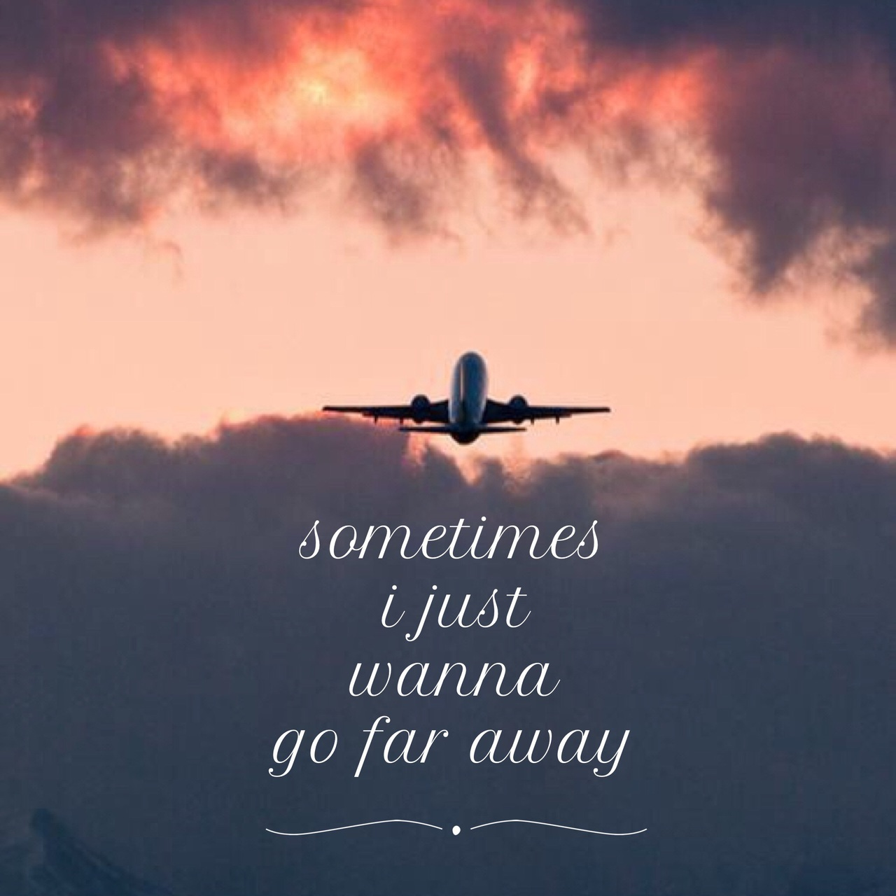Sometimes I Just Wanna Go Far Away On We Heart It
