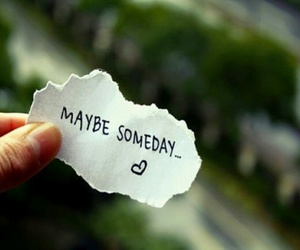 someday, maybe, and quote image