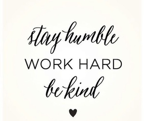 quotes, humble, and work hard image