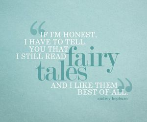quote, audrey hepburn, and fairy tale image
