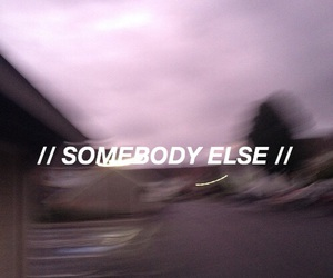 song lyrics, somebody else, and the 1975 image