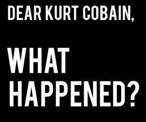 kurt cobain, nirvana, and letters to dead people image