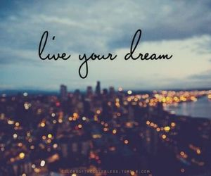 Dream, live, and city image